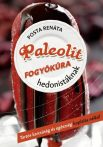 Paleolit fogyókúra hedonistáknak - Tartós karcsúság és egészség koplalás nélkül