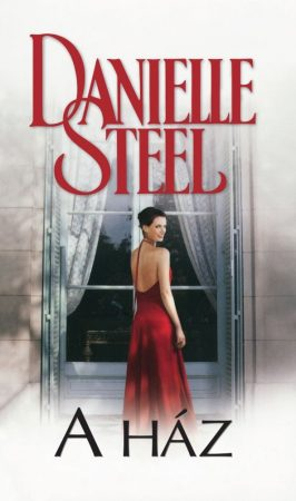 Danielle Steel - A ház