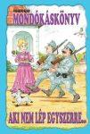 Mondókáskönyv - Aki nem lép egyszerre...