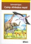 Csirip Afrikába repül