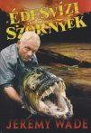 Jeremy Wade - Édesvízi szörnyek