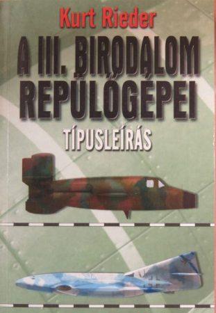 A III. Birodalom repülőgépei - Mítosz, legenda és valóság