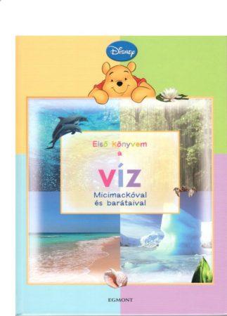 Micimackó - Első könyvem a… A víz