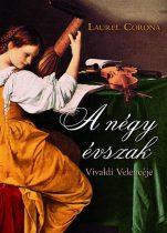 Laurel Corona - A négy évszak - Vivaldi Velencéje