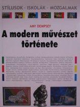 Amy Dempsey: A modern művészet története - Stílusok, iskolák, mozgalmak (Antikvár)