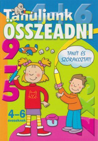 TANULJUNK ÖSSZEADNI  4-6 éveseknek