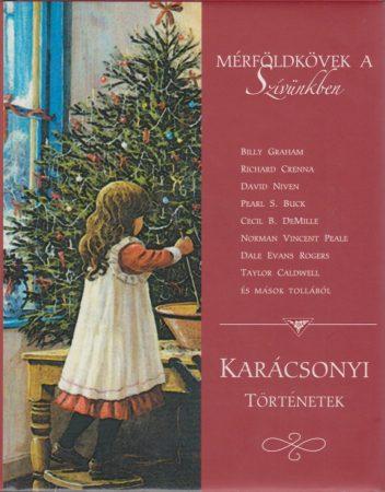 Mérföldkövek a szívünkben - karácsonyi történetek