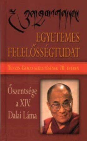 Egyetemes felelősségtudat - Őszentsége a XIV. Dalai Láma