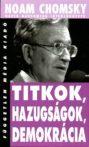 Noam Chomsky: Titkok, hazugságok, demokrácia ANTIKVÁR