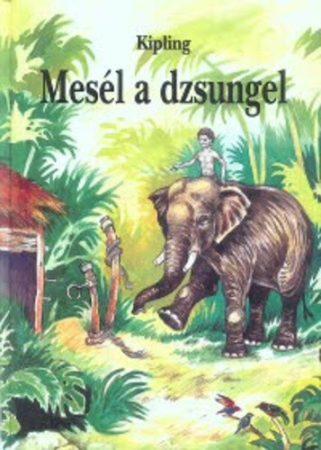 Kipling: Mesél a dzsungel