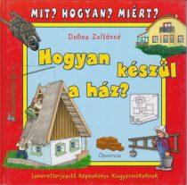 Dobos Zoltánné - Hogyan készül a ház?