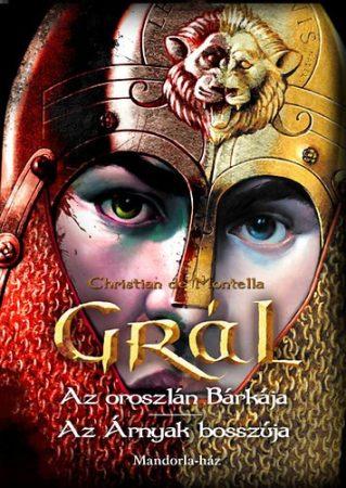 Christian de Montella: Az oroszlán Bárkája / Az Árnyak bosszúja (Grál 3.)