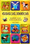 Imre Zsuzsánna, Péter Kinga -  Kerekecske, dombocska - Mondókák, versek, játékok óvodásoknak - Antikvár