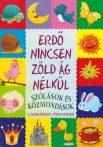 Imre Zsuzsánna,  Péter Kinga - Erdő nincsen zöld ág nélkül - Szólások és közmondások