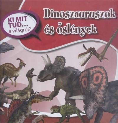 Dinoszauruszok és őslények /Ki mit tud... a világról?