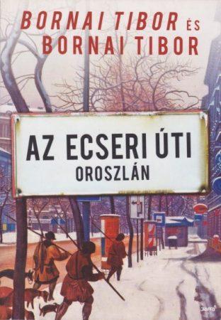 Bornai Tibor , id. Bornai Tibor - Az Ecseri úti oroszlán