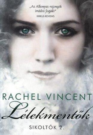 Rachel Vincent: Lélekmentők (Sikoltók 2.)