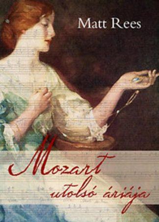 Matt Rees: Mozart utolsó áriája