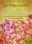 Jan-Philipp Sendker: Szívszelídítő - avagy a szeretet, a megbocsátás és a szabadság ereje