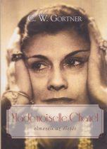 C. W. Gortner - Mademoiselle Chanel elmeséli az életét - Jó állapotú antikvár