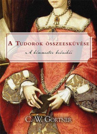 C. W. Gortner A Tudorok összeesküvése