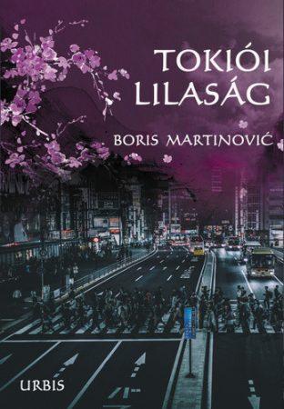 Boris Martinović: Tokiói lilaság