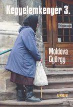 Moldova György - Kegyelemkenyér 3. - Riport a nyugdíjasokról - Kemény borítóval