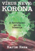 Karim Reza - Vírus neve: Korona - A forradalmi gárda bosszúja