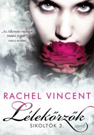 Rachel Vincent: Lélekőrzők (Sikoltók 3.)