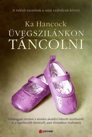 Ka Hancock: Üvegszilánkon táncolni