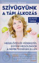 Lichthammer Adrienn - Szívügyünk a táplálkozás - Éltető tippek