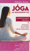Nikolic Anita - Jóga az ászanákon túl - Gyakorlatleírás ábrákkal