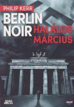 Philip Kerr - Halálos március (Berlin Noir 1.)