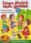 Szöveges feladatok iskolás gyerekeknek - Gyakorló munkafüzet harmadik osztályosoknak