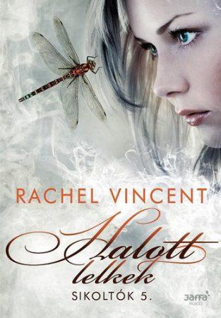 Rachel Vincent: Halott lelkek (Sikoltók 5.)