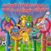 Lengyel Orsolya - Tudtad? – Érdekességek a sport és az olimpia világából - Jó állapotú antikvár