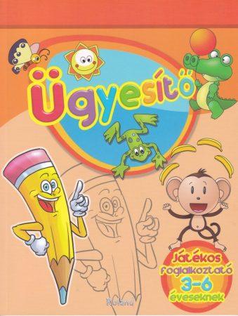 Ügyesítő - Játékos foglalkoztató 3-6 éveseknek