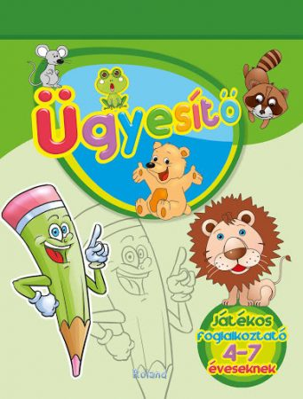 Ügyesítő - Játékos foglalkoztató 4-7 éveseknek