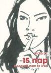 Victor K.: 15 nap - A sorsod nem te írod