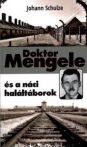 Johann Schulze - Doktor Mengele és a náci haláltáborok - Antikvár