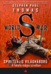 Stephen Paul Thomas: A fekete mágia szívében (World War S – Spirituális világháború 3.)