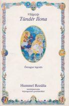 Hummel Rozália - Világszép Tündér Ilona - Ősmagyar legenda - Antikvár