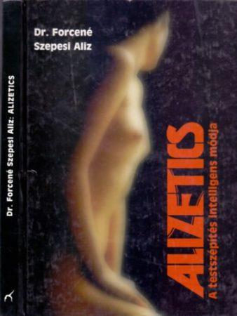 Dr Forcené Szepesi Alíz: Alizetics Antikvár könyv
