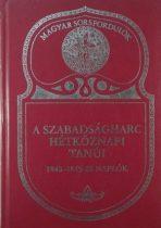 A Szabadságharc hétköznapi tanúi - 1848-1849-es naplók / Magyar sosrsfordulók