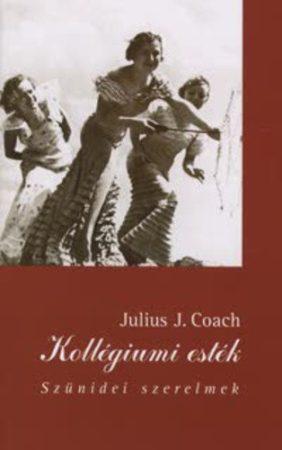 Julius J. Coach: Kollégiumi esték (jó állpotú antikvár)