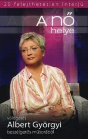 A nő helye - válogatás Albert Györgyi beszélgetős műsorából                                                                                                K2