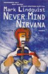Mark Lindquist - Never ​Mind Nirvana