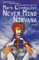Mark Lindquist - Never Mind Nirvana
