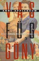 Anne Applebaum: Vasfüggöny - Kelet-Európa megtörése, 1944–1956