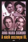 Anna Maria Sigmund: A nácik asszonyai III.